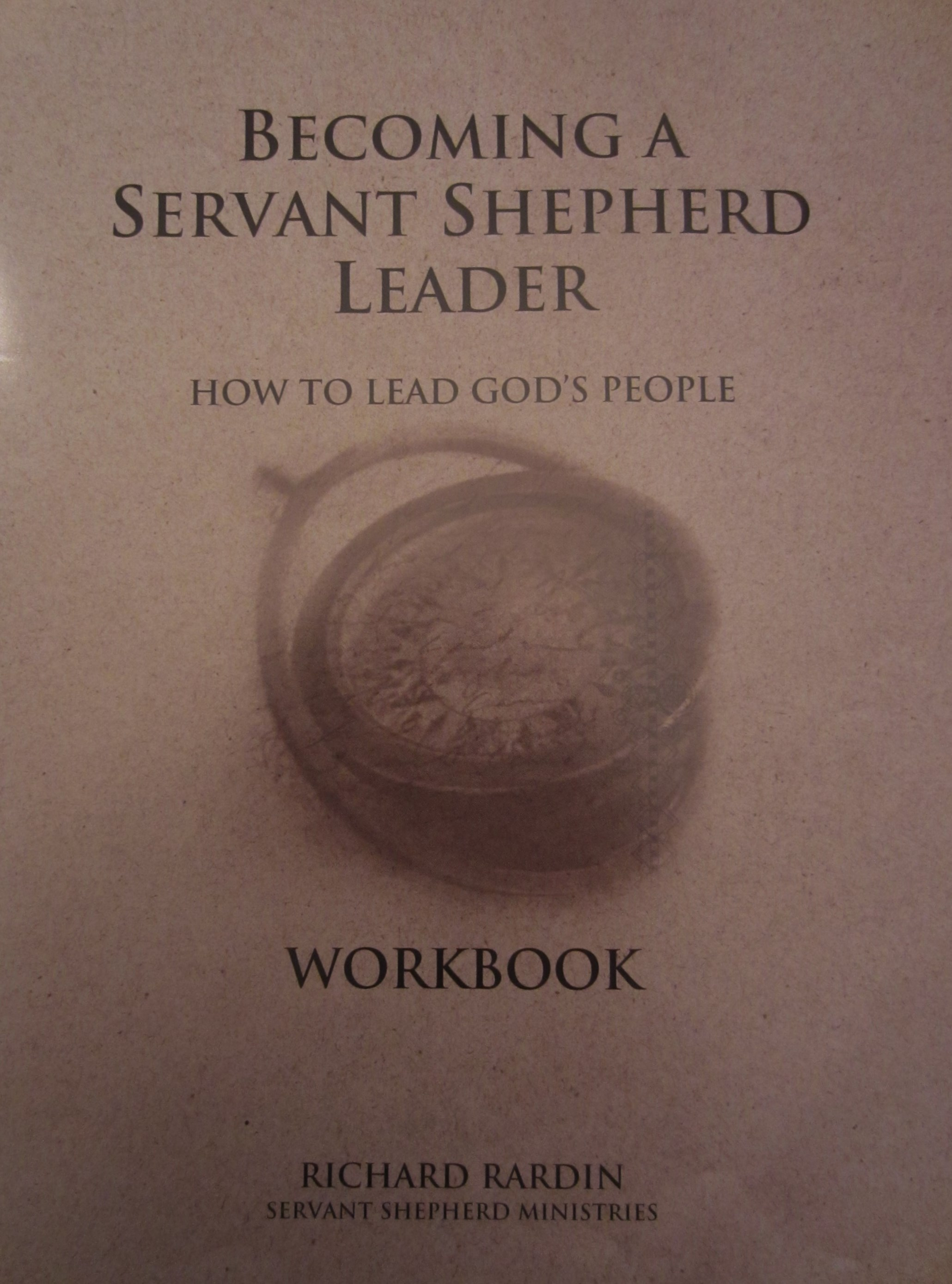 resources center for leadership and spiritual formation becoming a servant shepherd leader workbook this 48 page workbook has 8 modules that are designed to be taught in 60 90 minute segments
